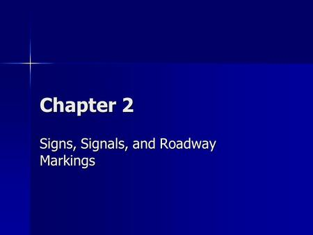 Chapter 2 Signs, Signals, and Roadway Markings. Vocabulary Advisory speed limits Advisory speed limits Flashing signal Flashing signal Guide sign Guide.