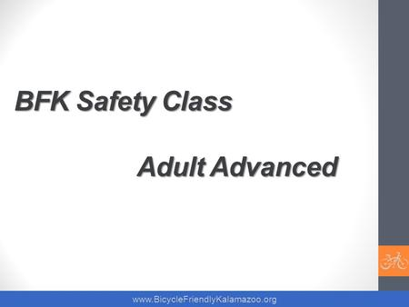 BFK Safety Class Adult Advanced www.BicycleFriendlyKalamazoo.org.