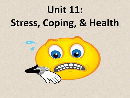 Unit 11: Stress, Coping, & Health. How and Why Do We Experience Stress? The human stress response to perceived threat activates thoughts, feelings,