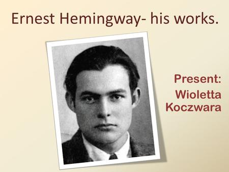 an analysis of the writings of ernest hemingway Ernest hemingway once wrote 'if a writer of prose knows enough of what he is writing about he may omit things that he knows and the reader, if the writer is writing truly enough, will have a feeling of those things as strongly as though the writer had stated them.