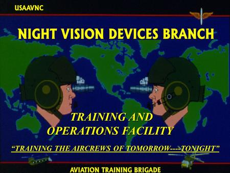 "TRAINING AND OPERATIONS FACILITY TRAINING AND OPERATIONS FACILITY ""TRAINING THE AIRCREWS OF TOMORROW----TONIGHT"""