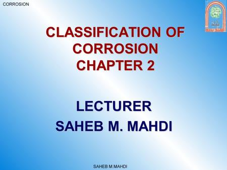 CLASSIFICATION OF CORROSION CHAPTER 2