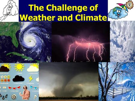 The Challenge of Weather and Climate. The UK's changeable climate is mainly due to our global position. Our latitude (often called the mid-latitudes)