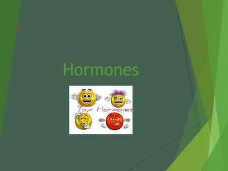 Hormones. I.B. Learning Outcome  B7- Using one or more examples, explain functions of two hormones in human behavior.  I can explain the difference.