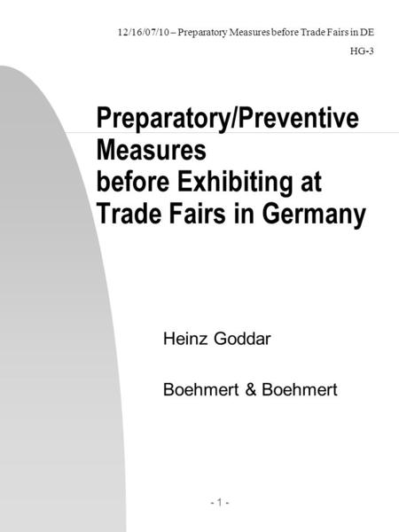 12/16/07/10 – Preparatory Measures before Trade Fairs in DE HG-3 - 1 - Preparatory/Preventive Measures before Exhibiting at Trade Fairs in Germany Heinz.