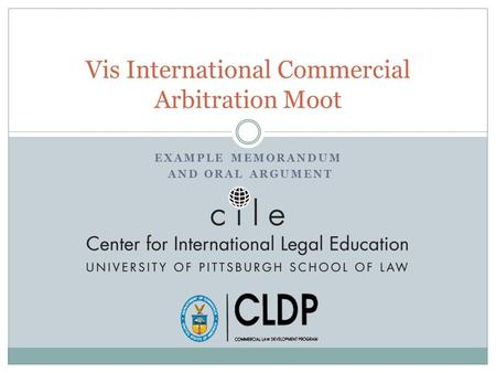 EXAMPLE MEMORANDUM AND ORAL ARGUMENT Vis International Commercial Arbitration Moot.