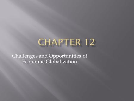 Challenges and Opportunities of Economic Globalization