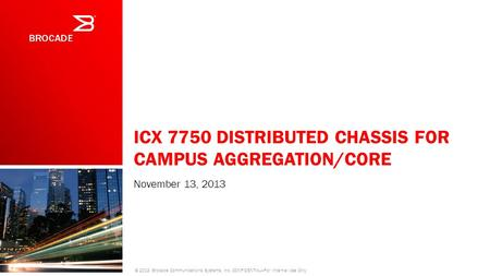 ICX 7750 Distributed Chassis for Campus Aggregation/Core