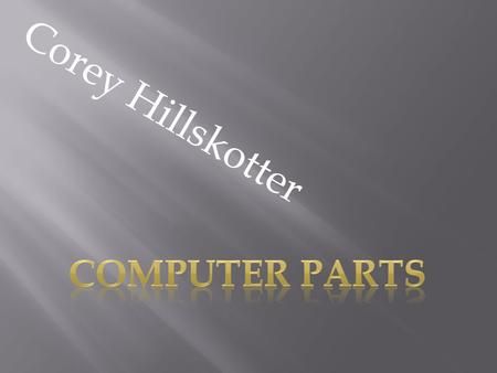 Corey Hillskotter. A hard drive stores information on a hard disc that rapidly rotates.