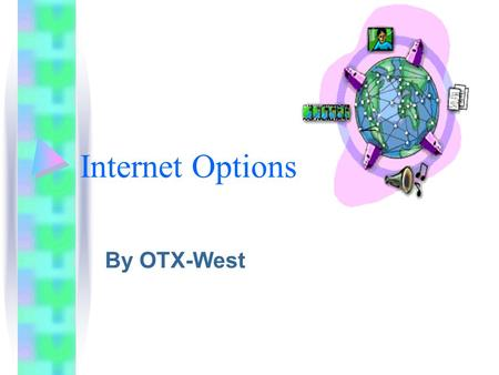 Internet Options By OTX-West. Discussion Points Technologies  Dial-Up  DSL  Cable Data Transfer Speeds  1 Kbps (Kilobit per second) = one thousand.