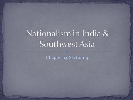 Chapter 14 Section 4. Hindu Indian National Congress 1885 Muslim League 1906 Both groups formed to remove foreign rule from India Wanted democratic rule.