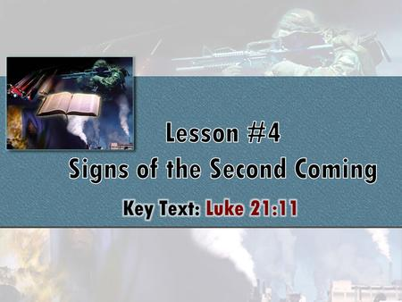 "Key Text: Luke 21:11– ""And great earthquakes shall be in divers places, and famines, and pestilences; and fearful sights and great signs shall there be."