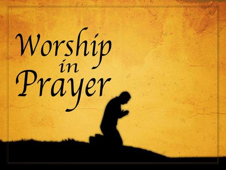 Worship acts or items Singing Praying Communion Giving Listening to God's Word.