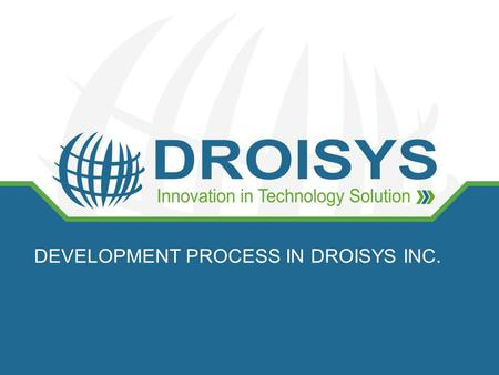 1 Development with Agile methodology Scrum Lifecycle DEVELOPMENT PROCESS IN DROISYS INC.