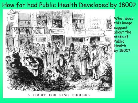 How far had Public Health Developed by 1800? What does this image suggest about the state of Public Health by 1800?