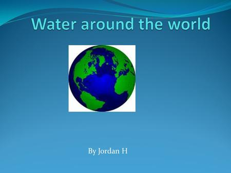 By Jordan H. Water Cycle This is the water cycle, it is continuous. If it stops every living thing will die.