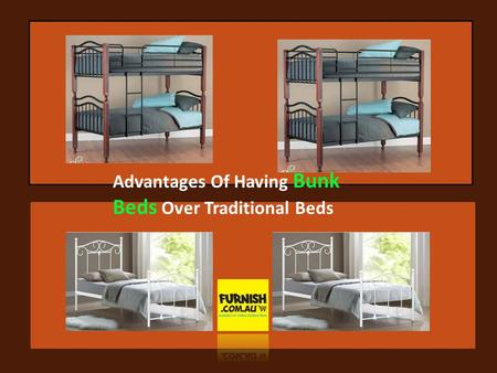 Advantages Of Having Bunk Beds Over Traditional Beds.