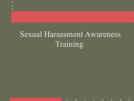 Sexual Harassment Awareness Training. Agenda Introduction Pretest Discuss Sexual Harassment Review Videos Summary Post-test.