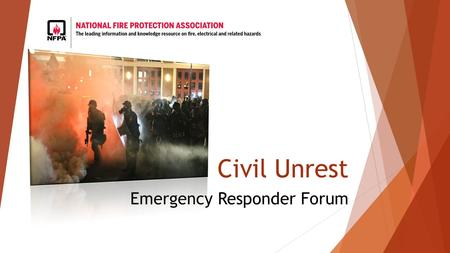 Civil Unrest Emergency Responder Forum. Definitions  Civil Unrest – civil strife.