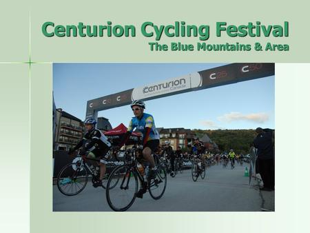 Centurion Cycling Festival The Blue Mountains & Area.
