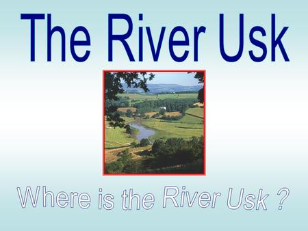 The River Usk is in Southeast Wales. It begins on the northern slopes of the Black Mountain high in the Brecon Beacons and flows 137 kilometres through.