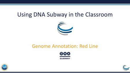 Using DNA Subway in the Classroom Genome Annotation: Red Line.