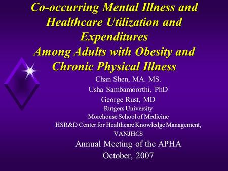 Co-occurring Mental Illness and Healthcare Utilization and Expenditures Among Adults with Obesity and Chronic Physical Illness Chan Shen, MA. MS. Usha.