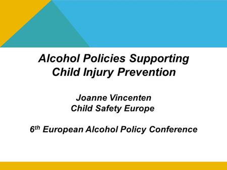 Regional overview of child injuries Joanne Vincenten European Child Safety Alliance, EuroSafe EURO Regional Consultation to discuss the World Report on.