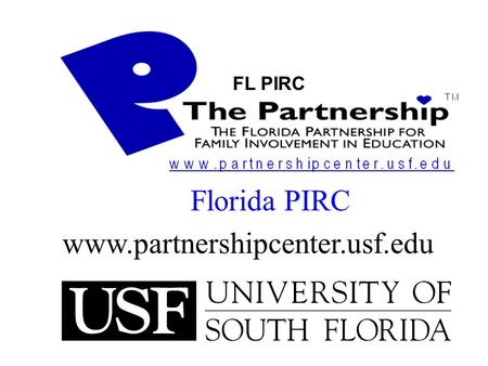 Florida PIRC www.partnershipcenter.usf.edu FL PIRC.