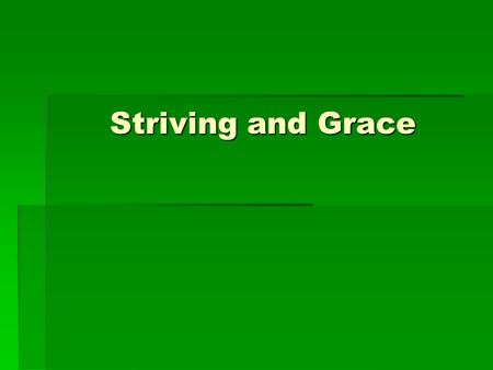 Striving and Grace. Since works are necessary for salvation, would a person be saved by his works or by the grace of the Holy Spirit working in Him?