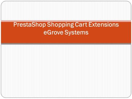PrestaShop Shopping Cart Extensions eGrove Systems.