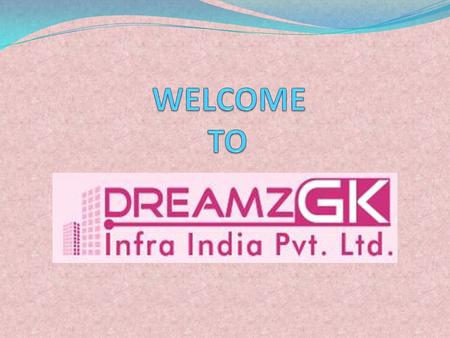 ABOUT DREAMZ INFRA INDIA PVTLTD Dreamz Infra India Pvt Ltd is started at March 8 th 2011 which is certified by ISO 9001:2008 Dreamz Infra India Pvt.
