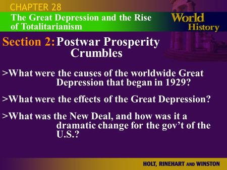 CHAPTER 28 Section 2:Postwar Prosperity Crumbles >What were the causes of the worldwide Great Depression that began in 1929? >What were the effects of.