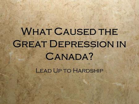What Caused the Great Depression in Canada? Lead Up to Hardship.