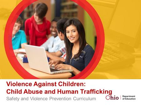 Violence Against Children: Child Abuse and Human Trafficking Safety and Violence Prevention Curriculum.