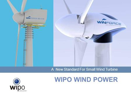 WINDCore1500 WIPO WIND POWER A New Standard For Small Wind Turbine.