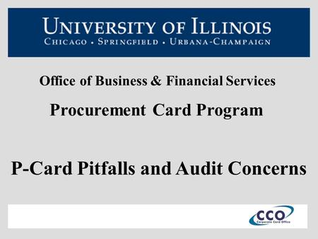 Office of Business & Financial Services Procurement Card Program P-Card Pitfalls and Audit Concerns.