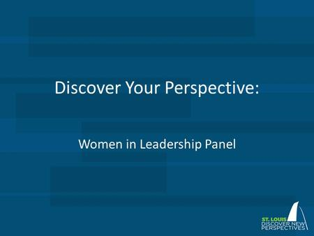 Discover Your Perspective: Women in Leadership Panel.
