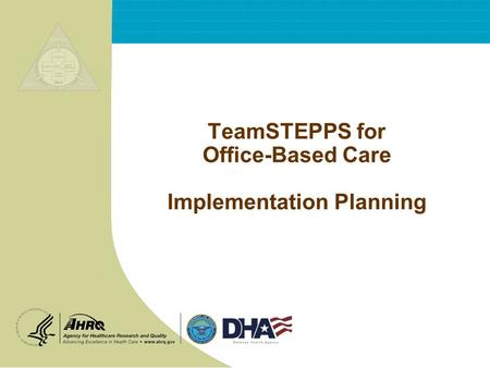 TeamSTEPPS for Office-Based Care Implementation Planning.