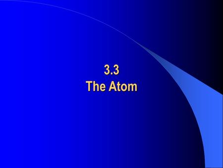 3.3 The Atom. Periodic Table of Elements Atomic Number: Number of protons in an atom; usually appears directly above the chemical symbol. Number of protons.