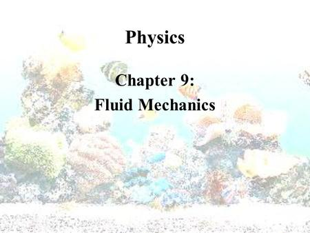 Physics Chapter 9: Fluid Mechanics. Fluids  Fluids  Definition - Materials that Flow  Liquids  Definite Volume  Non-Compressible  Gasses  No Definite.
