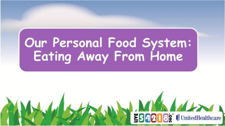Our Personal Food System: Eating Away From Home. How can we eat healthy when we eat away from home?