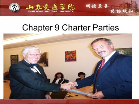 Chapter 9 Charter Parties. The kinds of charter parties Voyage charter parties I II time charter parties III bareboat charter parties.