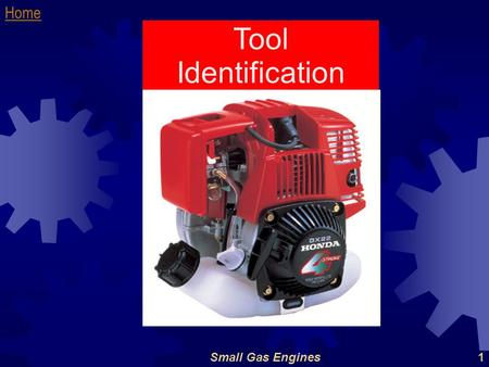 Home Small Gas Engines1 Tool Identification. Home Small Gas Engines2 Micrometer.