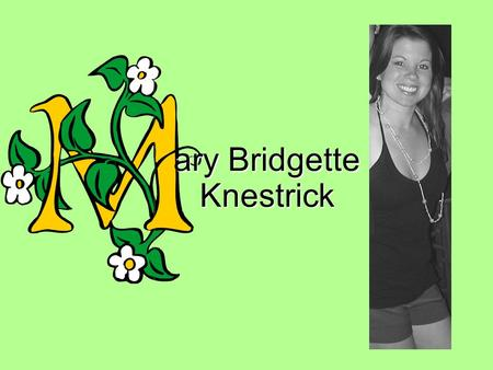 Ary Bridgette Knestrick. 3 Interesting Facts About Me! I am the Dance Director of O2b Kids in Gainesville and Alachua. Originally from Washington DC,
