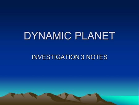 DYNAMIC PLANET INVESTIGATION 3 NOTES. CONVECTION CELLS Definition – a motion in a fluid that is caused by heating from below and cooling from above.