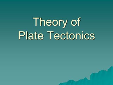 Theory of Plate Tectonics. How do we know the plates exist?  Earthquake and Volcano Zones  Ocean floor features (Trenches and Mid-Oceanic ridges)