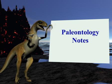 "Paleontology Notes Relative Age is the ""age"" of a rock or strata compared to the ages of other rocks or strata."