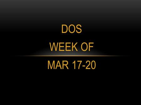 DOS WEEK OF MAR 17-20. DOS TUESDAY 1.Breaking rock into slit and other tiny pieces is known as ________________. Erosion Weathering Deposition Mass movement.