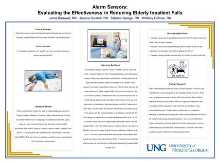 Alarm Sensors: Evaluating the Effectiveness in Reducing Elderly Inpatient Falls Jenna Barnwell, RN Jessica Cantrell, RN Sabrina George, RN Whitney Holman,